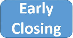Closing Early 7/27/2017